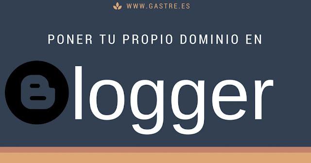 Poner tu propio dominio en blogger