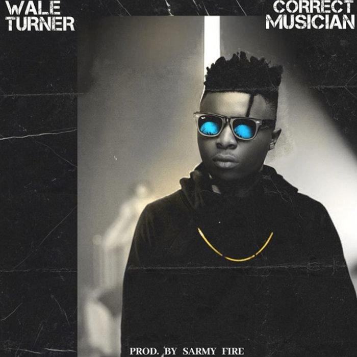 [Music ] Wale Turner – Correct Musician