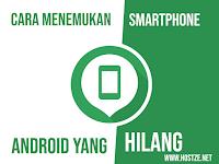 Cara Menemukan dan Melacak HP Android yang Hilang Lengkap