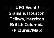 UFO Event - Granisle/Houston/Telkwa And Hazelton British Columbia (Pictures/Map)