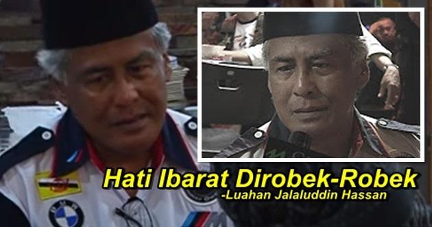 Hati Ibarat Dirobek - Luahan Jalaluddin Hassan
