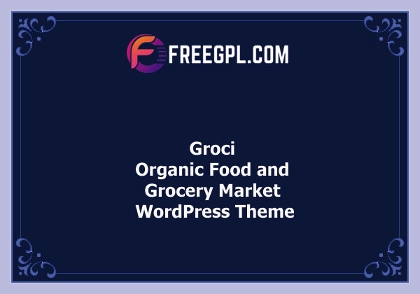 Groci – Organic Food and Grocery Market WordPress Theme Nulled Download Free