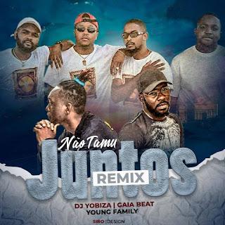Dj Yobiza - Não Tamus Juntos ft. Gaia Beat & Young Family (Remix)