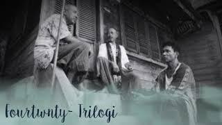 Lirik Lagu Fourtwnty – Trilogi
