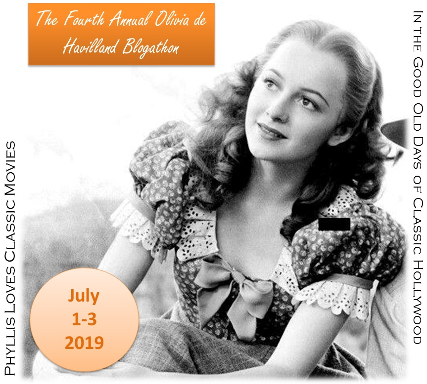 Olivia de Havilland Blogathon, July 1-3
