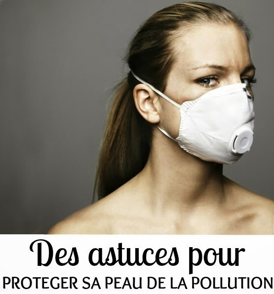 protéger sa peau de la pollution