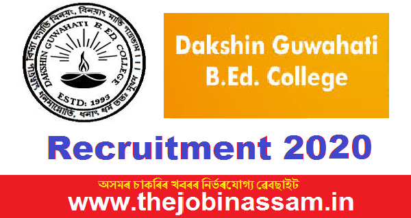 Dakshin Guwahati B.Ed. College Recruitment 2020
