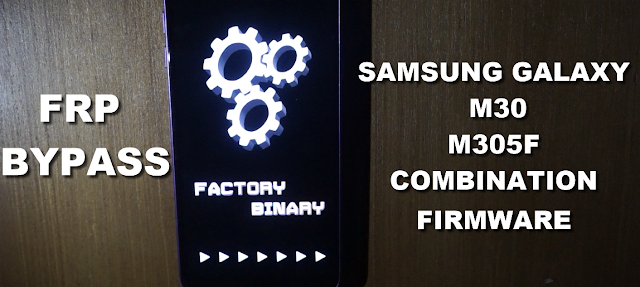 Samsung M30 M305F Combination Firmware bypass Frp (google account protection)
