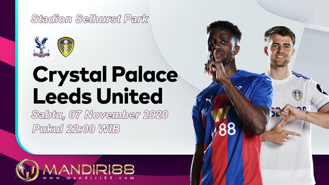 Prediksi Crystal Palace Vs Leeds United, Sabtu 07 November 2020 Pukul 22.00 WIB @ Mola TV