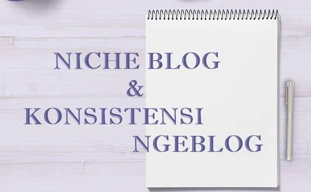 Tentang Niche Blog dan Konsistensi Ngeblog
