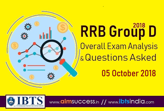 RRB Group D Exam Analysis 05 October 2018 & Questions Asked