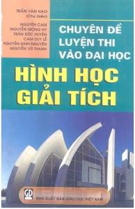 Chuyên Đề Luyện Thi Vào Đại Học - Hình Học Giải Tích - Trần Văn Hạo