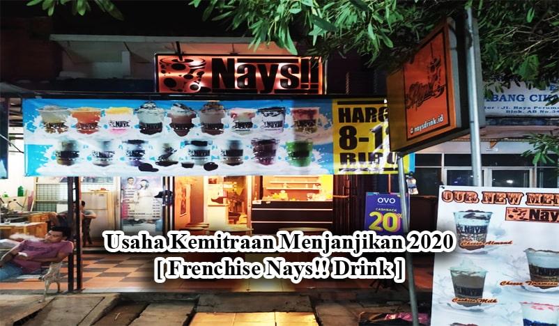 Usaha Kemitraan Menjanjikan 2020 [FRANCHISE NAYS!! DRINK]