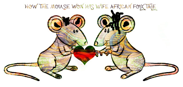 How the Mouse Won His Wife African Folktale