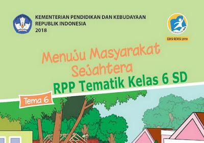 RPP Tematik Kelas 6 SD Tema 6 Kurikulum 2013 Revisi 2018 Semester 2