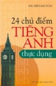 24 Chủ Điểm Tiếng Anh Thực Dụng - Thu Hiền