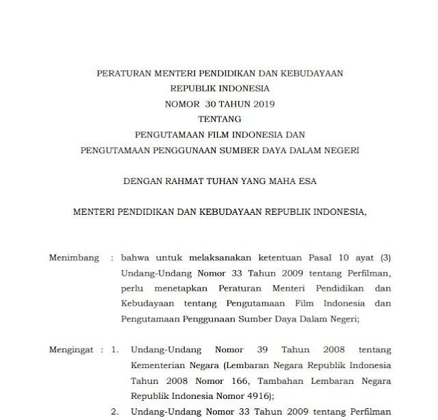 Permendikbud Nomor 30 Tahun 2019 tentang Pengutamaan Film Indonesia dan Pengutamaan Penggunaan Sumber Daya Dalam Negeri