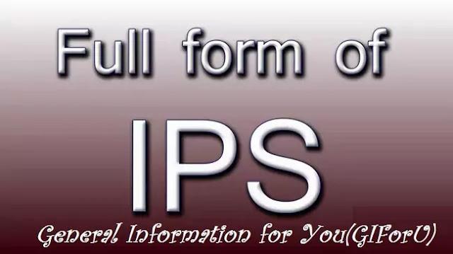 IPS full form-GIforU