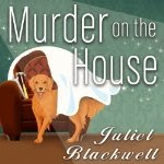Juliet Blackwell Murder on the House Xe Sands Narrator