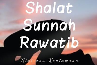 Shalat Sunnah Rawatib: Niat dan Keutamaan