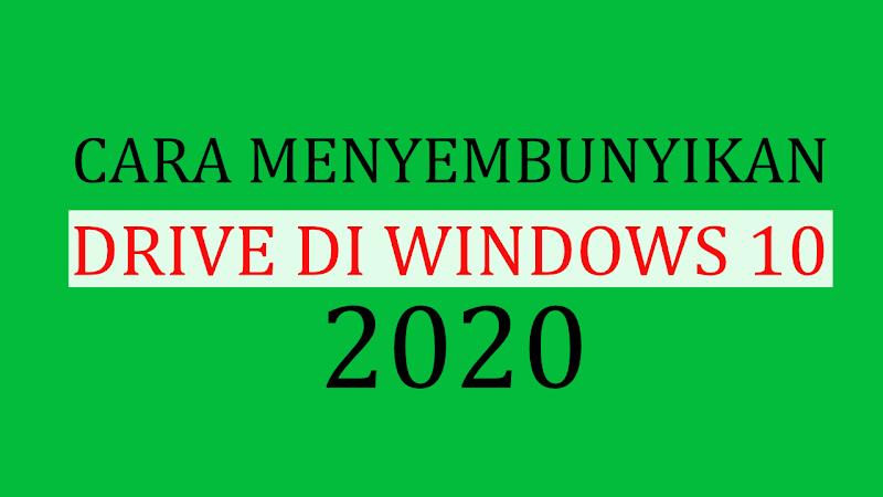 Cara Menyembunyikan Drive di Windows 10 terbaru 2020