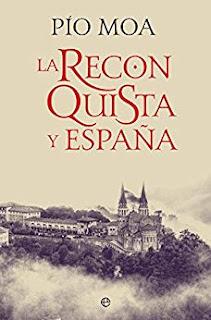 La Reconquista y España- Pio Moa