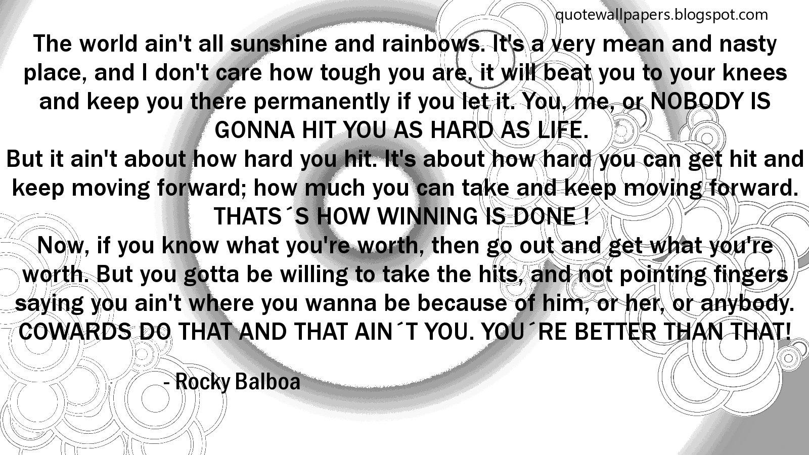 Rocky Balboa But Ya Gotta Be Willing To Take The Hits