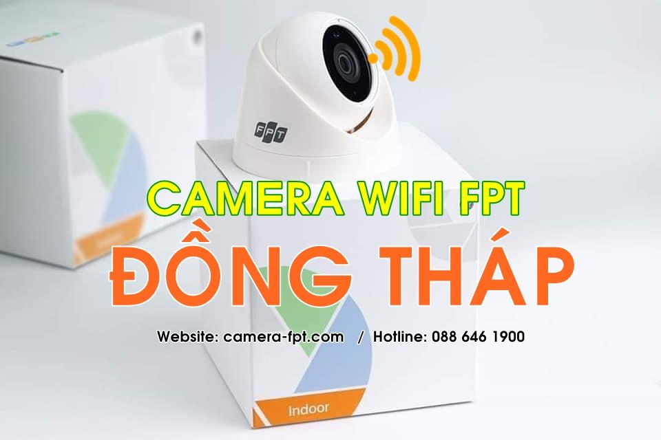 FPT Đồng Tháp - Lắp đặt hệ thống Camera Wifi lưu trữ Cloud FPT