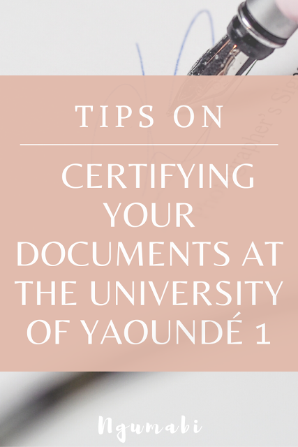 Tips on certifying your documents at the University of Yaoundé 1