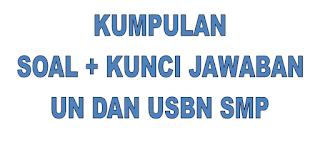 Soal Dan Pembahasan Besarta Kisi-Kisi  Lengkap USBN SD – UN UNBK USBN SMP MTS SMA SMK Terlengkap Setiap Tahun