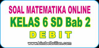 Soal Online Matematika Kelas 6 SD Bab 2 Debit - Langsung Ada Nilainya