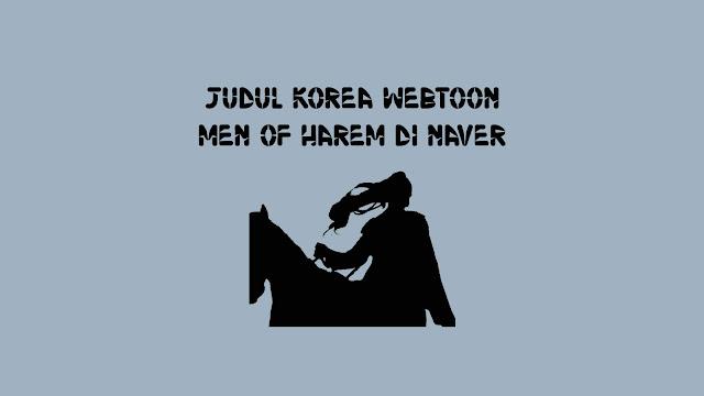 Judul Korea Webtoon Men Of Harem di Naver