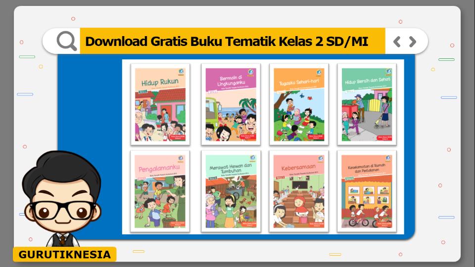 download gratis buku tematik kelas 2 sd/mi