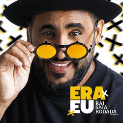 Baixar CD Era Eu - Raí Saia Rodada 2019 Grátis