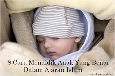 7 Cara Mendidik Anak Yang Benar Dalam Ajaran Islam
