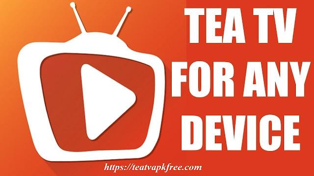 تحميل تطبيق TeaTV v9.9.9 Apk لمشاهدة احدث الافلام العالمية مع الترجمة