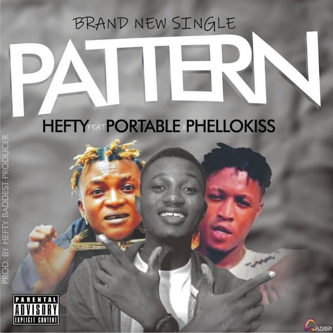 Music :  Hefty -_- PATTERN FT PORTABLE X PHELLOKISS