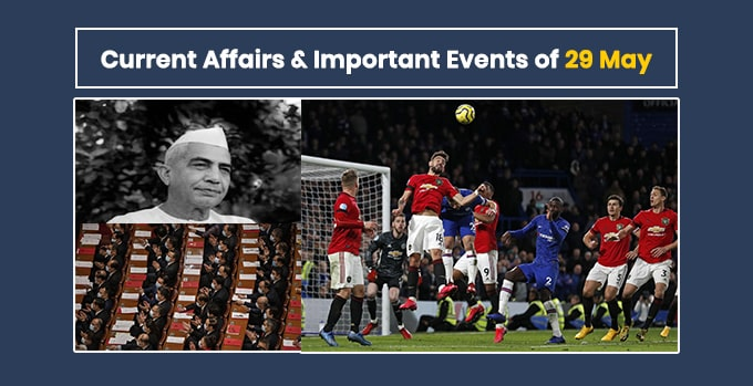 Current Affairs & Important Events of 29 May
