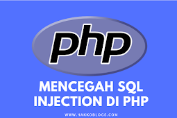 Mencegah SQL Injection dan By Pass Admin di PHP