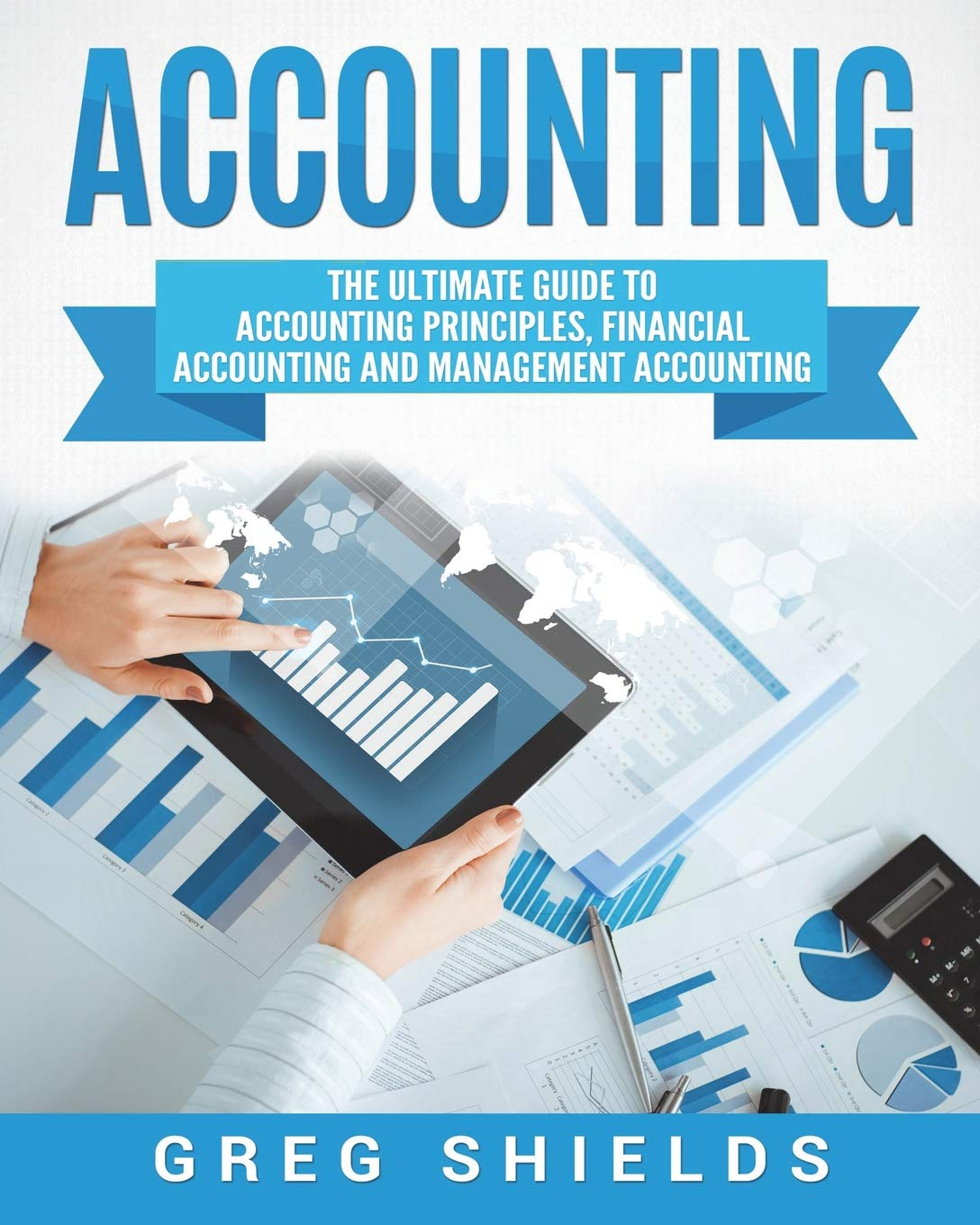 Accounting: The Ultimate Guide to Accounting Principles