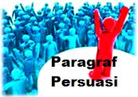 Pengertian Paragraf Persuasi dan Contohnya