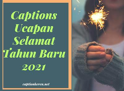 captions ucapan selamat tahun baru 2021