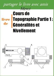 Cours de Topographie Partie 1 : Généralités et Nivellement pdf