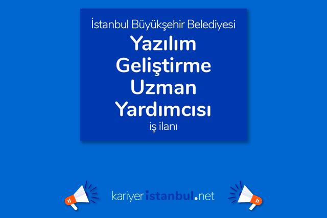 İstanbul Büyükşehir Belediyesi, engelli yazılım geliştirme uzman yardımcısı alımı yapacak. Detaylar kariyeristanbul.net'te!