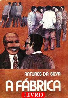 A Fábrica, de Antunes da Silva