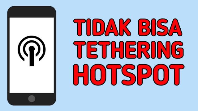 Cara Mengatasi Tidak Bisa Tethering Hotspot Semua HP Android