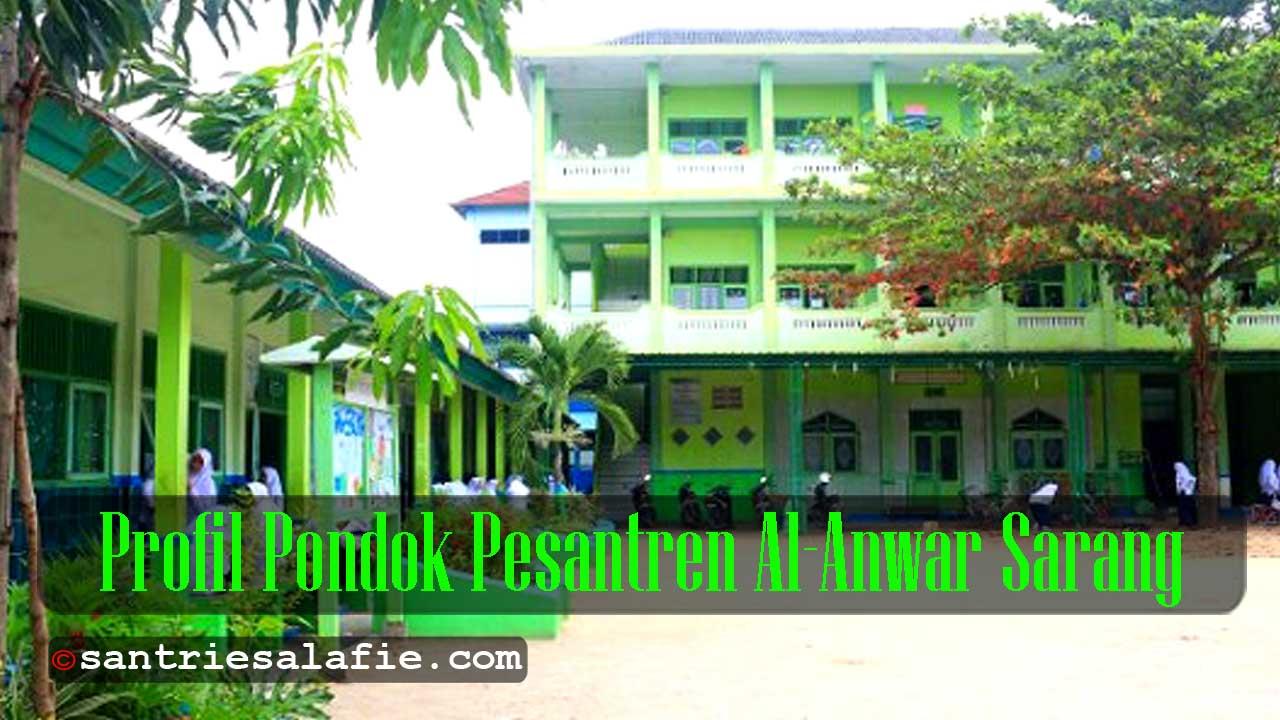 Profil Pondok Pesantren Al Anwar Sarang by Santrie Salafie