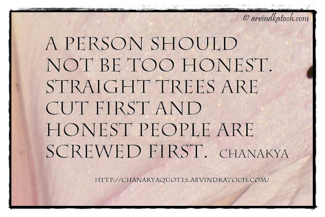 Chanakya, Wise Quote, Image, Honest, Honest, Cut, Tree