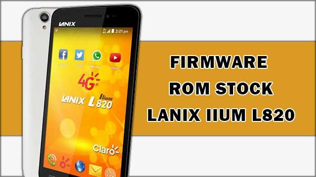 Firmware - rom stock Lanix Ilium L820