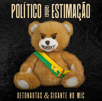 """Em parceria com Gigante no Mic, Detonautas  Rock Clube lança seu último single do ano: """"Político de Estimação"""""""